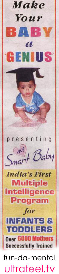 """This ad in  the 'Bangalore Mirror' newspaper says that they can turn your baby into a genius with a """"Multiple Intelligence Program""""..."""