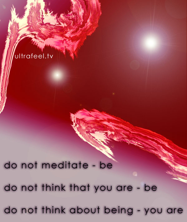 """Do not meditate"" Advaita art by h.r.fox @ ultrafeel.tv"
