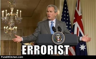 George Bush: Errorist or terrorist himself?