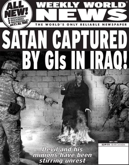 Satan captured by GI's in Iraq! (Weekly World News)